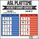 ASL American Sign Language Playtime Pocket Chart Center