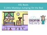 ASL Book: 5 Monkeys Jumping on the Bed