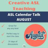ASL Calendar Talk: August