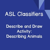 ASL Classifiers Describe and Draw Activity: Describing Animals
