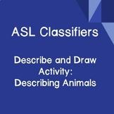ASL Classifiers Describe and Draw Activity: Describing Animals