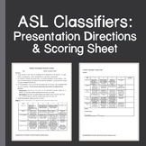 ASL Classifiers:  Presentation Directions and Scoring Sheet