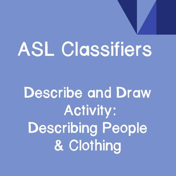 ASL Classifiers Describe and Draw Activity: Describing People & Clothing