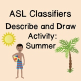 ASL Classifiers Describe and Draw Activity: Summer