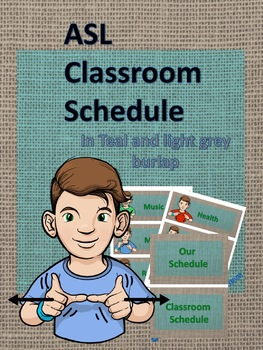 ASL Classroom Schedule in Teal and Burlap (ASL Clipart only)