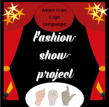 ASL Clothing Unit project: Class Fashion Show Project Based Learning