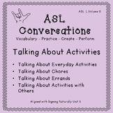 ASL Conversations: Talking About Activities (ASL 1, Volume 5)
