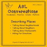 ASL Conversations: Describing Places (ASL 2, Volume 3)