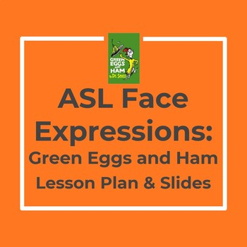 ASL Face Expressions: Green Eggs and Ham