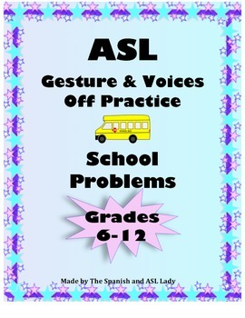 ASL Gesture & Voices Off Practice - School Problems