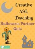 """ASL Halloween Partner """"Quiz"""" ASL, ESL, Deaf/HH"""