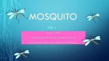 ASL I Mosquito Game Part III