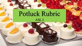 ASL I Potluck Presentation Rubric (End of the Year!)