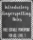 ASL I Unit I Introductions - Fingerspelling Notes