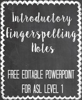 ASL I Unit I Introductions - Fingerspelling Notes