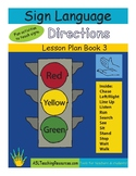 ASL Lesson Plan Book 3 Directions, Sign Language