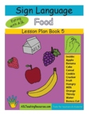 ASL Lesson Plan Book 5 Food, Sign Language