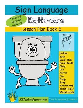 asl lesson plan book 6 bathroom sign language - Asl Bathroom