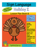 ASL Lesson Plan Book Holiday 2,  (Sign Language)