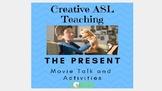 ASL Movie Talk - The Present - American Sign Language