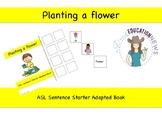 ASL Sentence Starter Adapted Book- Planting a Flower
