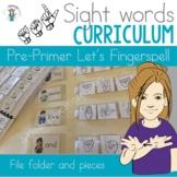 ASL Sight Word Curriculum- Let's Fingerspell (Pre-primer)