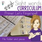ASL Sight Word Curriculum- Let's Fingerspell (Primer)
