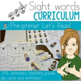ASL Sight Word Curriculum- Let's Read (Pre-primer)
