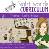 ASL Sight Word Curriculum- Let's Read (Primer)