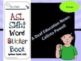 ASL Sight Word Primer Sticker Book