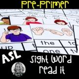 ASL Sight Word Read it PREPRIMER