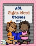 ASL Sight Word Stories Set 1
