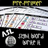 ASL Sight Word Write It PREPRIMER