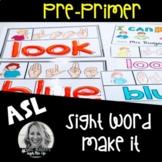 ASL Sight word MAKE IT: PrePrimer