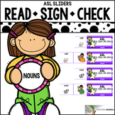 ASL American Sign Language Sliders Nouns - Read, Sign, and Check