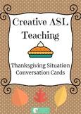 ASL Thanksgiving Conversation/situation Cards - ASL, ESL, Deaf/HH