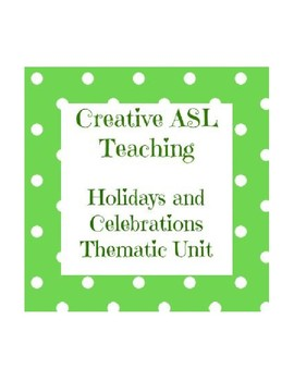 ASL Thematic Unit - Holidays and Celebrations ASL Lesson