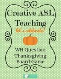 ASL Thanksgiving WH Question Board Game - ASL, ESL, Deaf/HH