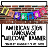 "ASL ""Welcome"" Banner"