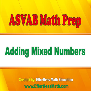ASVAB Math Prep: Adding Mixed Numbers