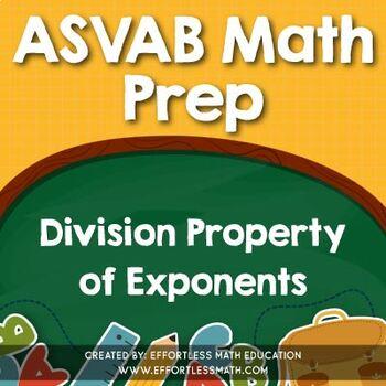 ASVAB Math Prep: Division Property of Exponents