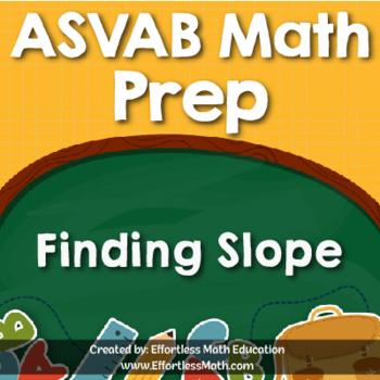 ASVAB Math Prep: Finding Slope