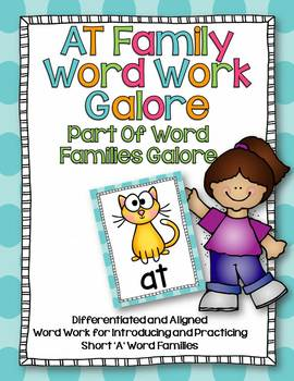 AT Word Family Word Work Galore-Differentiated and Aligned