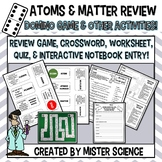 ATOMS & MATTER DOMINOES, CROSSWORD, INB PAGES WORKSHEET QUIZ TX TEKS 6.5A,C 6.6A