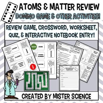 ATOMS & MATTER DOMINOES, CROSSWORD, INB PAGES WORKSHEET QUIZ TX TEKS 6.5A,C 6.6A