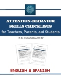 ATTENTION-BEHAVIOR CHECKLISTS FOR TEACHERS, PARENTS, STUDENTS- English & Spanish