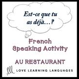 AU RESTAURANT French Find Someone Who Activity:  Est-ce que tu as déjà…?