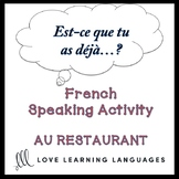 AU RESTAURANT French Find Someone Who Activity:  Est-ce qu