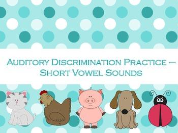 AUDITORY DISCRIMINATION PRACTICE – SHORT VOWEL SOUNDS