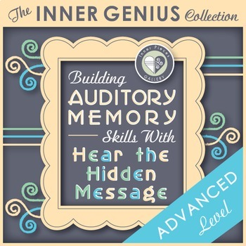 Building Auditory Memory Skills with Hear the Hidden Message ADVANCED